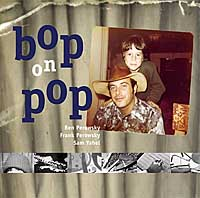 Ben Perowsky, Frank Perowsky, Sam Yehel: Bop on Pop